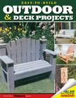 Easy-To-Build Outdoor & Deck Projects Cover Image