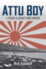 Attu Boy: A Young Alaskan's WWII Memoir Cover Image
