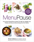 MenuPause: Five Unique Eating Plans to Break Through Your Weight Loss Plateau and Improve Mood, Sleep, and Hot Flashes Cover Image