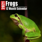 Calendar 2021 Frogs: Cute Frog Photos Monthly Mini Calendar With Inspirational Quotes each Month Cover Image