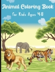 Animal Coloring Book for Kids Ages 4-8: My First Book of Easy Coloring Pages of Animal Boys & Girls, Little Kids, Preschool and Kindergarten Cover Image