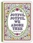 Joyful, Joyful We Adore Thee Coloring Journal (Coloring Journals) Cover Image