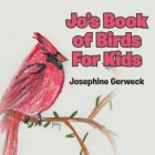 Jo's Book of Birds For Kids Cover Image