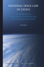 National Space Law in China: An Overview of the Current Situation and Outlook for the Future (Studies in Space Law #10) Cover Image