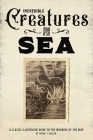 Incredible Creatures of the Sea: A Classic Illustrated Guide to the Wonders of the Deep Cover Image