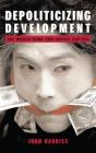 Depoliticizing Development: The World Bank and Social Capital (Anthem World Economics) Cover Image