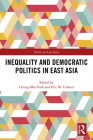 Inequality and Democratic Politics in East Asia (Politics in Asia) Cover Image