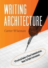 Writing Architecture: A Practical Guide to Clear Communication about the Built Environment Cover Image
