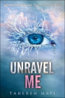 Unravel Me (Shatter Me) Cover Image