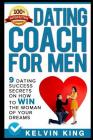 Dating Coach for Men: 9 Dating Success Secrets on How to Win the Woman of Your Dreams Cover Image