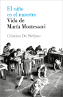 El niño es el maestro: Vida de María Montesori / The Child Is the Teacher. Maria Montessoris Life Cover Image