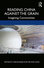 Reading China Against the Grain: Imagining Communities Cover Image