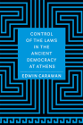 Control of the Laws in the Ancient Democracy at Athens Cover Image