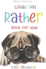Would you rather?: Would you rather game book: WEIRD Edition - A Fun Family Activity Book for Boys and Girls Ages 6, 7, 8, 9, 10, 11, and Cover Image