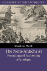The Nero-Antichrist: Founding and Fashioning a Paradigm (Classics After Antiquity) Cover Image