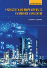 Productivity and Reliability-Based Maintenance Management, Second Edition Cover Image