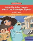 Astro the Alien Learns about the Passenger Pigeon Cover Image