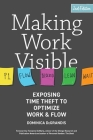 Making Work Visible: Exposing Time Theft to Optimize Work & Flow Cover Image