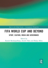 Fifa World Cup and Beyond: Sport, Culture, Media and Governance (Sport in the Global Society - Contemporary Perspectives) Cover Image
