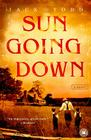 Sun Going Down: A Novel Cover Image