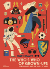 The Who's Who of Grown-Ups: Jobs, Hobbies and the Tools It Takes Cover Image