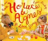 Horace and Agnes: A Love Story Cover Image