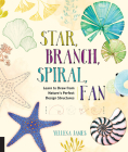 Star, Branch, Spiral, Fan: Learn to Draw from Nature's Perfect Design Structures Cover Image