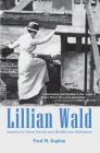 Lillian Wald: America's Great Social and Healthcare Reformer Cover Image