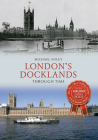 London's Docklands Through Time Cover Image