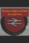 The Days Of Black And White: Part 1 Cover Image