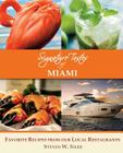 Signature Tastes of Miami: Favorite Recipes of our Local Ingredients Cover Image