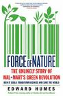 Force of Nature: The Unlikely Story of Wal-Mart's Green Revolution Cover Image
