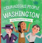 Courageous People from Washington Who Changed the World (Little Heroes) Cover Image