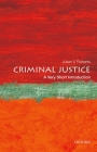 Criminal Justice: A Very Short Introduction (Very Short Introductions) Cover Image
