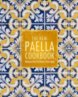 The New Paella Cookbook: Delicious One Pot Dinners from Spain Cover Image