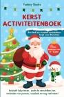 Kerst Activiteitenboek voor kinderen van 4 tot 8 jaar - Een leuk en creatief activiteitenboek voor Kerstmis: Inclusief labyrinten, zoek de verschillen Cover Image