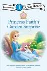 Princess Faith's Garden Surprise: Level 1 (I Can Read! / Princess Parables) Cover Image