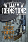Go West, Young Man: A Riveting Western Novel of the American Frontier Cover Image