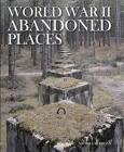 World War II Abandoned Places Cover Image