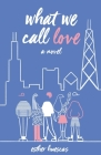 What We Call Love Cover Image