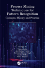Process Mining Techniques for Pattern Recognition: Concepts, Theory, and Practice Cover Image