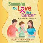 Someone You Love Has Cancer: A Child's Guide to Understanding Cover Image