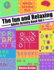 The Fun and relaxing Adult Activity Book vol 1: with Puzzle, Mazes, Crossword, Cryptograms, Words search and More! Cover Image