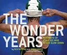 The Wonder Years: Portraits of Athletes Who Never Slow Down Cover Image