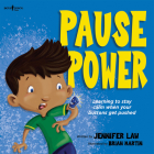 Pause Power: Learning to Stay Calm When Your Buttons Get Pushed Cover Image