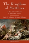 The Kingdom of Matthias: A Story of Sex and Salvation in 19th-Century America Cover Image