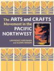 The Arts and Crafts Movement in the Pacific Northwest Cover Image