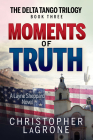 Moments of Truth: A Layne Sheppard Novel - Book Three Cover Image