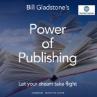 Power of Publishing Lib/E: Let Your Dream Take Flight Cover Image