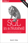 SQL in a Nutshell: A Desktop Quick Reference Guide Cover Image